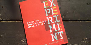 Experiment: Printing the Canadian Imagination