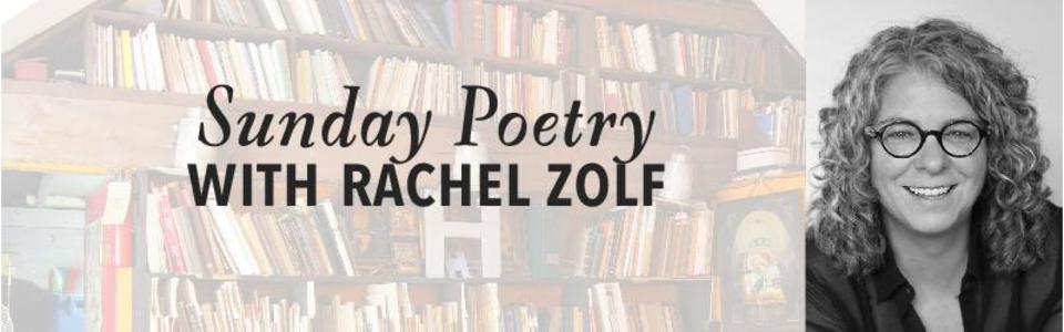 Sunday Poetry with Rachel Zolf