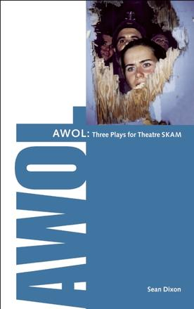 AWOL - 3 Plays for Theatre SKAM