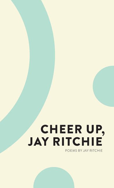 Cheer Up Jay Ritchie Coach House Books