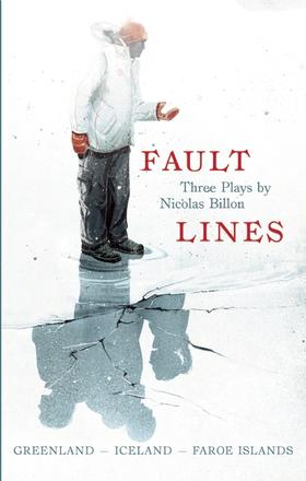 Fault Lines - Three Plays: Greenland - Iceland - Faroe Islands
