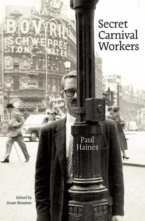 Secret Carnival Workers - The Paul Haines Reader