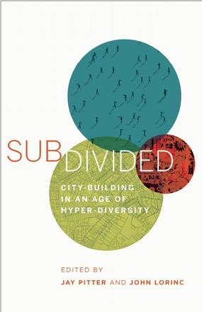 Subdivided - City-Building in an Age of Hyper-Diversity