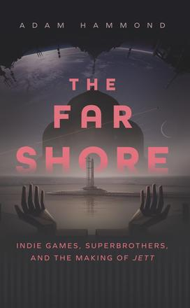 The Far Shore - The Art of Superbrothers and the Making of JETT